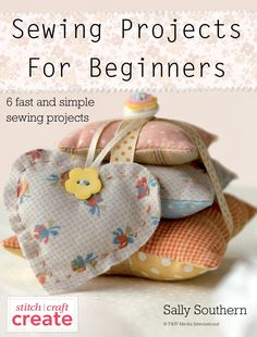 A wonderful collection of 6 FREE, fun and easy sewing projects that are perfect for the beginner. Download the eBook today.