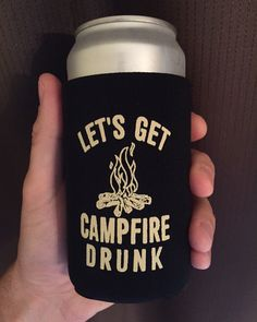 Let's Get Campfire Drunk - Can Koozie