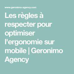 Les règles à respecter pour optimiser l'ergonomie sur mobile | Geronimo Agency