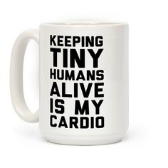 Show off your mom powers with this funny mom humor, parental joke, mom and dad, workout coffee mug! Let the world know that you are a mom so you have NO time for the gym but your tiny humans keep you fit!