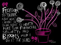 """Freedom to think...blooms via @hrheingold """"3 Takeaways from My Career"""" #wisdom #3ofme"""