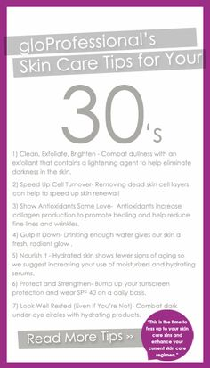 gloProfessional's Skin Care Tips for Your 30's.... I'll be there in 3 years so pin for later