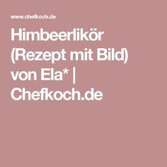 Himbeerlikör (Rezept mit Bild) von Ela* | Chefkoch.de