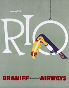 """Rio: Braniff International Airways. A toucan sits in the letter """"o"""" in this vintage Brazilian travel poster from Braniff International Airways. Circa 1950s. Rio de Janeiro, Brazil."""