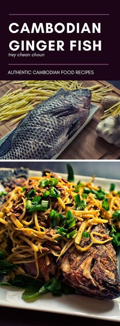 Khmer Food: Ginger Fish with Salted Soybean or Trey Chean Choun is a Cambodian recipe consisting of crispy fried tilapia with ginger and salted soy bean sauce.