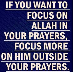 If you want to focus on Allah during your prayers