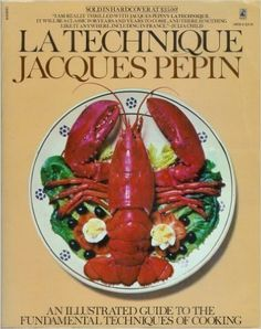 La Technique: An Illustrated Guide to the Fundamental Techniques of Cooking by Jacques Pepin