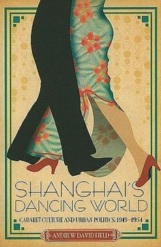 Best book on the cabaret nightlife of Old Shanghai.