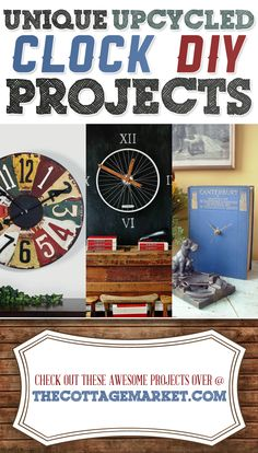 Unique Upcycled Clock DIY Projects - The Cottage Market
