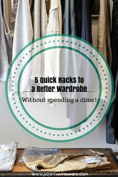 5 Quick Hacks to a Better Wardrobe (Without spending a dime!)