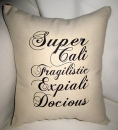 Mary Poppins Supercalifragilisticexpialidocious Burlap Pillow, Baby Nursery or Children's Room Typography Cushion, Shabby Chic Home Decor. $14.99, via Etsy.