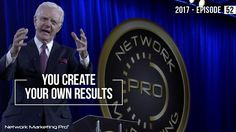 You Create Your Own Results - 2017 - Episode 52