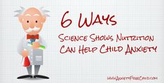 6 Ways Science Shows Nutrition Can Help Child Anxiety