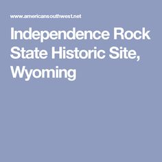 Independence Rock State Historic Site, Wyoming