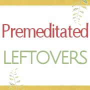 Prep-Ahead Meals from Scratch Menu Plans Archives - Premeditated Leftovers
