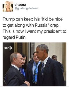 """Trump can keep his """"it'd be nice to get along with Russia"""" crap. This is how I want my president to regard Putin."""