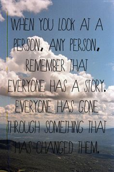 Everyone Has A Story Pictures, Photos, and Images for Facebook, Tumblr, Pinterest, and Twitter