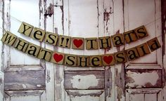 Wedding shower Decorations double Banner YES!! That's What She Said by WineCountryBanners.etsy.com, $34.00