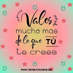 Vales MUCHO MÁS de lo que tú te crees  A quién se lo dirías? www.virusdlafelicidad.com  #virusdlafelicidad #buenosdias #valesmucho #felizviernes