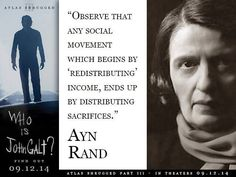 Any Social Movement that begins by redistributing income, ends up redistributing sacrifices.~ AYN RAND