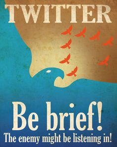 I love the social media propaganda posters by this guy!  Twitter Propaganda Poster version 1. $8.50, via Etsy.