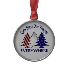 God Bless Our Troops Military Christmas Ornaments