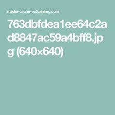 763dbfdea1ee64c2ad8847ac59a4bff8.jpg (640×640)