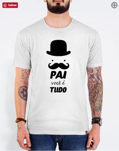 "Camiseta ""Meu pai é tudo""  Artist: Moldurapop Mens Tops, T Shirt, Fashion, 1 Year Photos, Happy Valentines Day Dad, Father And Son, Gifts, Modeling, Everything"