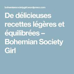 De délicieuses recettes légères et équilibrées – Bohemian Society Girl