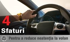 4 sfaturi pentru a reduce neatenția la volan