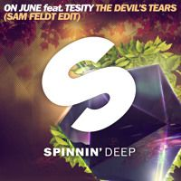 On June Feat. Tesity - The Devil's Tears (Sam Feldt Edit) by Sam Feldt on SoundCloud