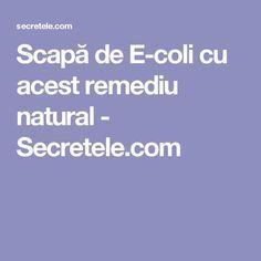 Scapă de E-coli cu acest remediu natural - Secretele.com Alter, Healthy, Nature, Naturaleza, Health, Nature Illustration, Off Grid, Natural