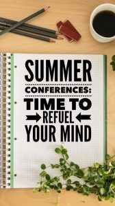 Summer Conferences: Teachers, It's Time to Refuel Your Mind! Learn more about your field, meet new teachers from around the country, and more! - Kreative in Life