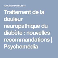 Traitement de la douleur neuropathique du diabète: nouvelles recommandations | Psychomédia