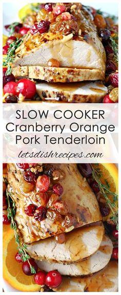 Slow Cooker Cranberry Orange Pork Tenderloin Recipe | Pork tenderloin, slow cooked in a cranberry and orange sauce with golden raisins. The perfect holiday dinner! #pork #SlowCooker #cranberry Slow Cooker Cranberry Orange Pork Tenderloin
