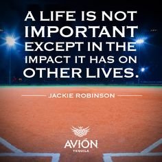 ( #quote, #inspiration, #jackierobinson, #tequila, #tequilaavion, #baseball )