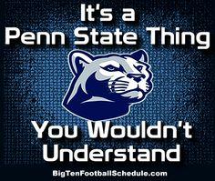 Let's Go Penn State!! http://www.bigtenfootballschedule.com/penn_state_football_schedule_.html