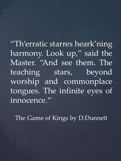 """Lymond, il """"fine dicitore"""". Quote from The Game of Kings by D.Dunnett"""