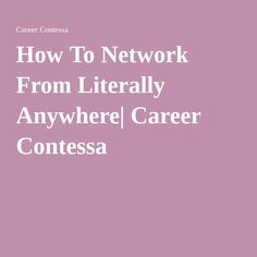 How To Network From Literally Anywhere| Career Contessa