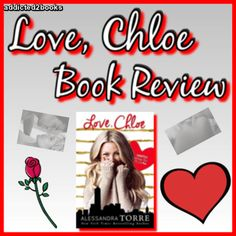 ⭐️⭐️Book Review⭐️⭐️ Love, Chloe  Alessandra Torre  Romance  Romance Book Review  Romance Book Plugs & Promotions