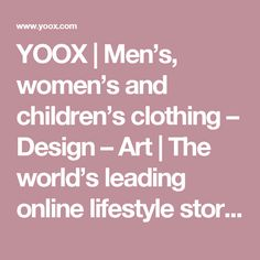 YOOX | Men's, women's and children's clothing – Design – Art | The world's leading online lifestyle store | India