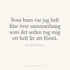 """Bodil Malmsten, från """"Mitt första liv"""", om sammanhang."""