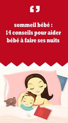 sommeil bébé : 14 conseils pour aider bébé à faire ses nuits comment faire dormir bébé comment endormir bébé