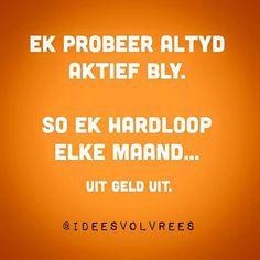 Idees vol vrees Inspiring Quotes About Life, Inspirational Quotes, Afrikaanse Quotes, Funny Quotes, Life Quotes, Quote Board, Twisted Humor, Quote Posters, Sarcasm