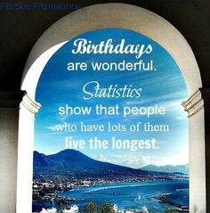 Birthdays quote via Hippie Peace Freaks on Facebook