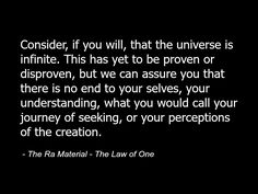 The Ra Material - The Law of One - Quote - Spirituality Metaphysics Spiritual Infinite Eternal Creation 86b.jpg