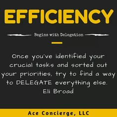 Once you've identified your crucial tasks and sorted out your priorities, try to find a way to DELEGATE everything else.  Eli Broad #delegate #outsource #freelance #entrepreneur #business #goals