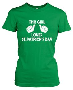 Women's This Girl Loves St. Patrick's Day T shirty funny womens st patty's tee St Pattys, St Patricks Day, T Shirty, St Patrick's Day Gifts, St Patrick Day Shirts, Presents For Her, Valentines Day Shirts, Tees For Women, Graphic Shirts