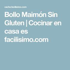 Bollo Maimón Sin Gluten   Cocinar en casa es facilisimo.com