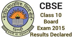 Central Board of Secondary Education (CBSE) Class 10 Board Exam 2015 Results Declared